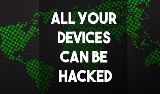 All Your Devices Can Be Hacked – Video