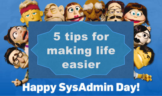 5 tips for making life easier this SysAdmin Day